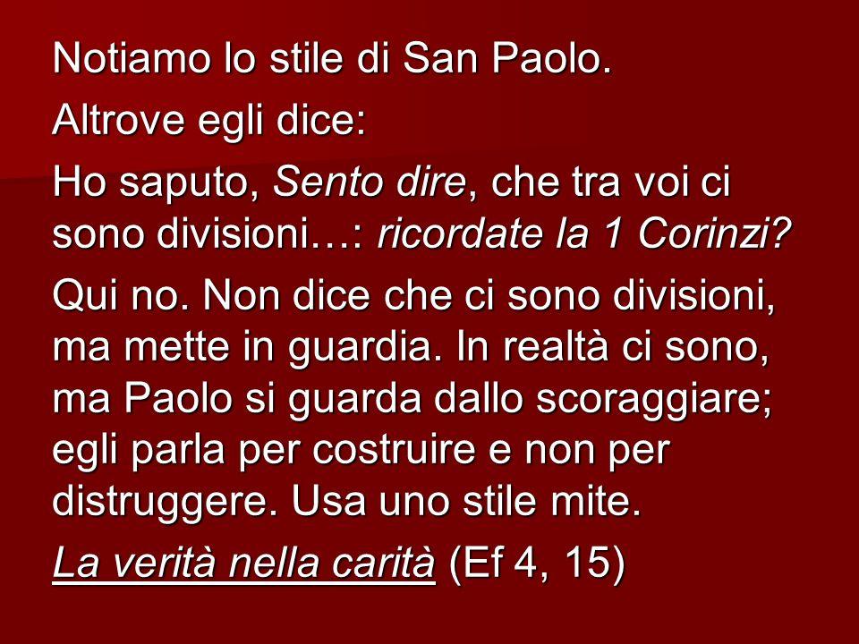 Notiamo lo stile di San Paolo.