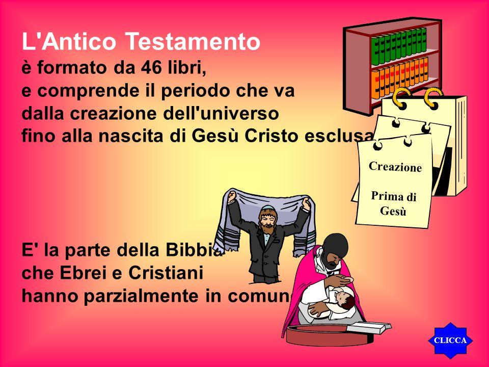L'Antico Testamento è formato da 46 libri, e comprende il periodo che va dalla creazione dell'universo fino alla nascita di Gesù Cristo esclusa. E' la