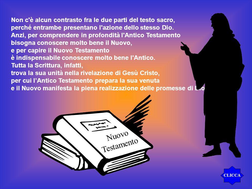 Non c è alcun contrasto fra le due parti del testo sacro, perché entrambe presentano l azione dello stesso Dio.