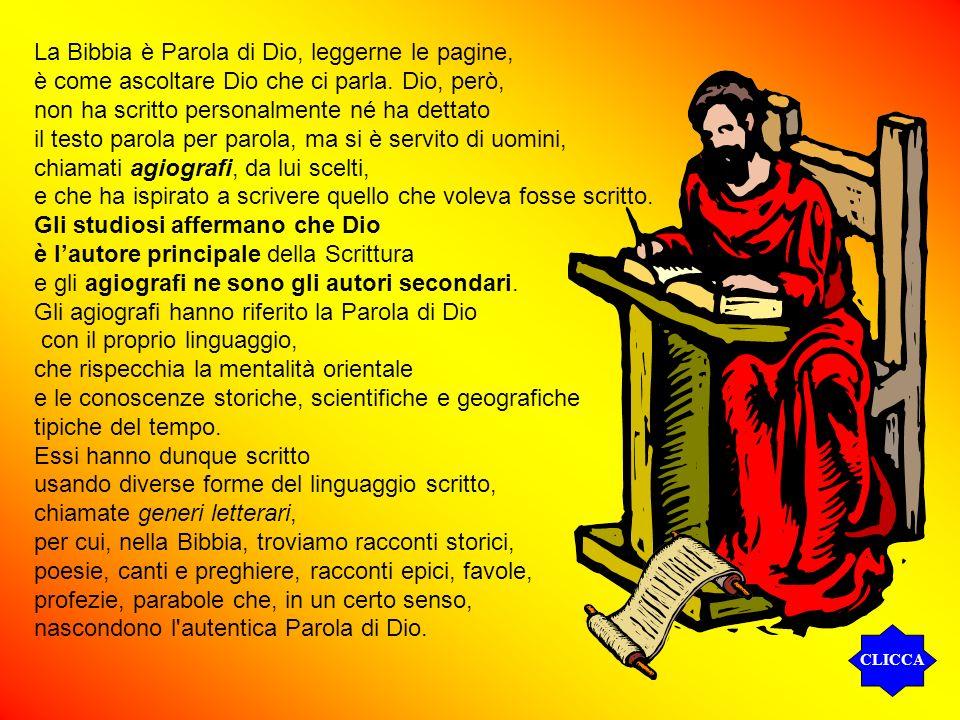 La Bibbia è Parola di Dio, leggerne le pagine, è come ascoltare Dio che ci parla. Dio, però, non ha scritto personalmente né ha dettato il testo parol