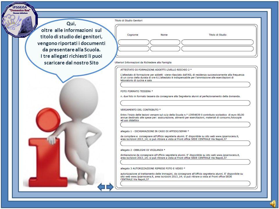 Qui, oltre alle informazioni sul titolo di studio dei genitori, vengono riportati i documenti da presentare alla Scuola.