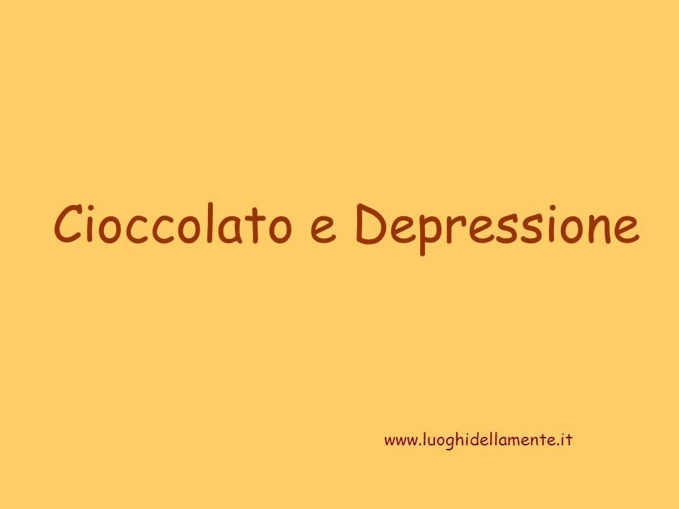 Cioccolato e Depressione www.luoghidellamente.it
