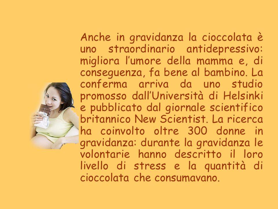 Anche in gravidanza la cioccolata è uno straordinario antidepressivo: migliora lumore della mamma e, di conseguenza, fa bene al bambino. La conferma a