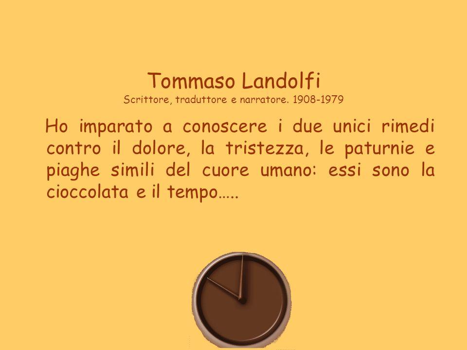 Tommaso Landolfi Scrittore, traduttore e narratore. 1908-1979 Ho imparato a conoscere i due unici rimedi contro il dolore, la tristezza, le paturnie e