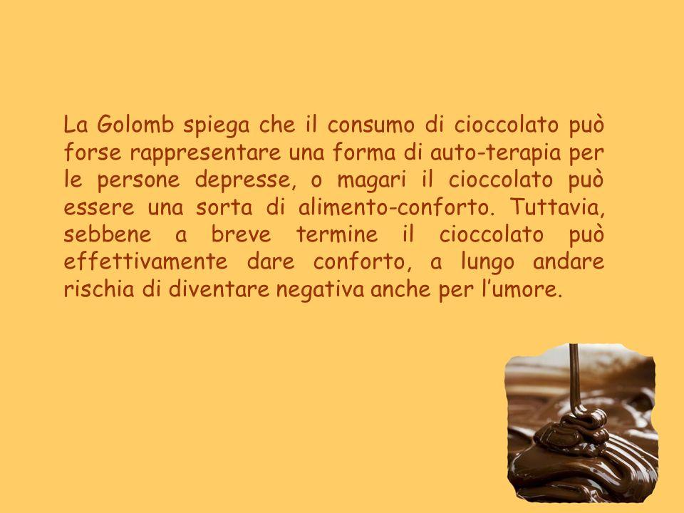 La Golomb spiega che il consumo di cioccolato può forse rappresentare una forma di auto-terapia per le persone depresse, o magari il cioccolato può es