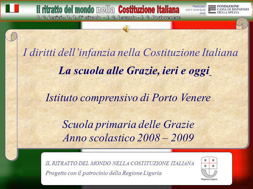Realizzato con il contributo della I diritti dellinfanzia nella Costituzione Italiana La scuola alle Grazie, ieri e oggi Istituto comprensivo di Porto