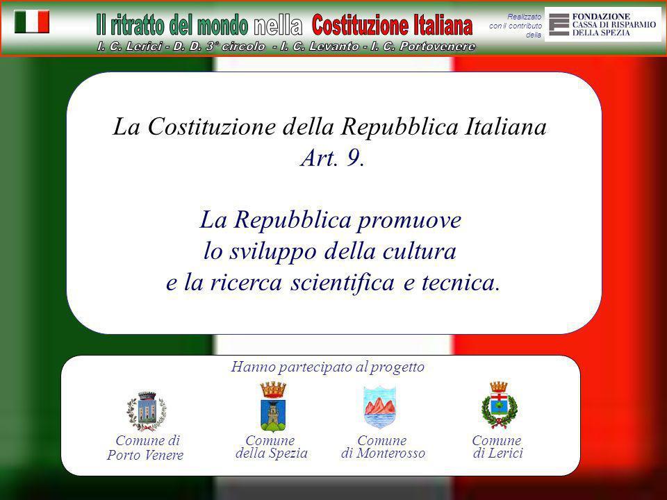 Realizzato con il contributo della La Costituzione della Repubblica Italiana Art. 9. La Repubblica promuove lo sviluppo della cultura e la ricerca sci