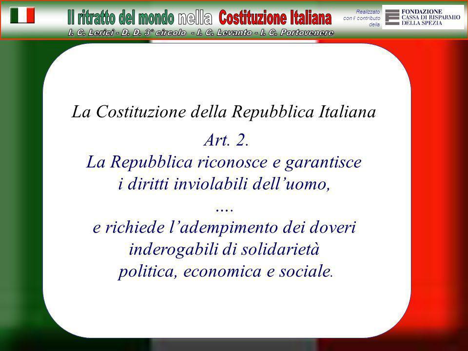 Realizzato con il contributo della La Costituzione della Repubblica Italiana Art. 2. La Repubblica riconosce e garantisce i diritti inviolabili delluo
