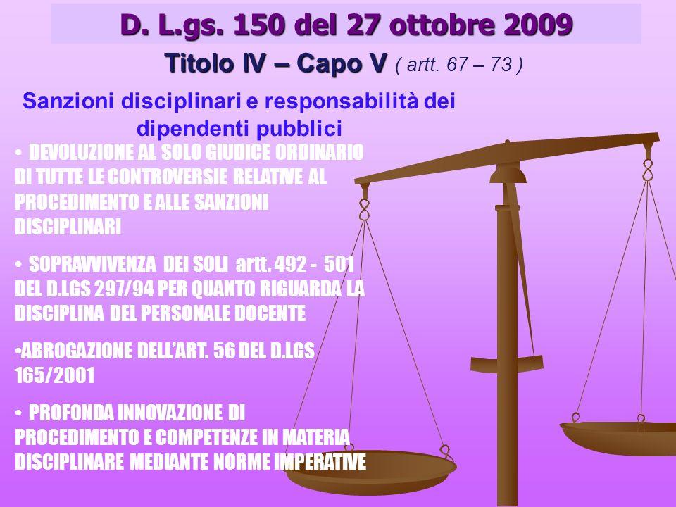 D. L.gs. 150 del 27 ottobre 2009 Titolo IV – Capo V Titolo IV – Capo V ( artt.