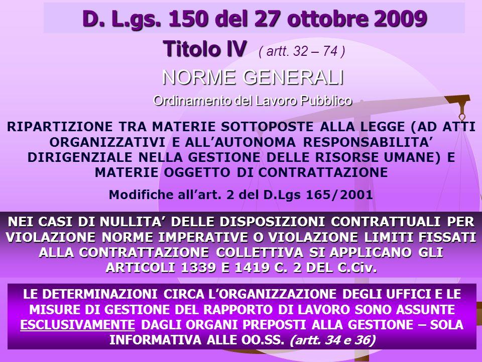 NORME GENERALI Ordinamento del Lavoro Pubblico RIPARTIZIONE TRA MATERIE SOTTOPOSTE ALLA LEGGE (AD ATTI ORGANIZZATIVI E ALLAUTONOMA RESPONSABILITA DIRIGENZIALE NELLA GESTIONE DELLE RISORSE UMANE) E MATERIE OGGETTO DI CONTRATTAZIONE Modifiche allart.