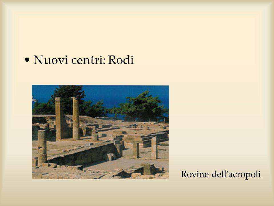 Nuovi centri: Rodi Rovine dellacropoli