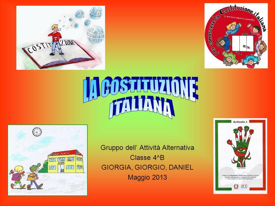 Gruppo dell Attività Alternativa Classe 4^B GIORGIA, GIORGIO, DANIEL Maggio 2013