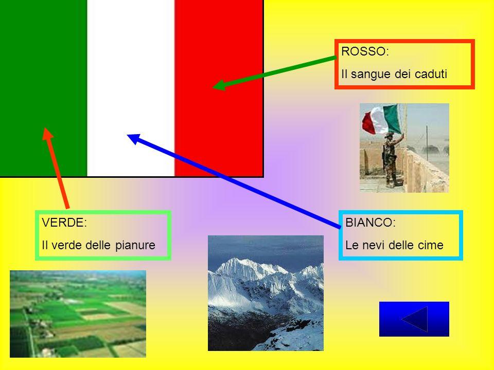 ROSSO: Il sangue dei caduti BIANCO: Le nevi delle cime VERDE: Il verde delle pianure