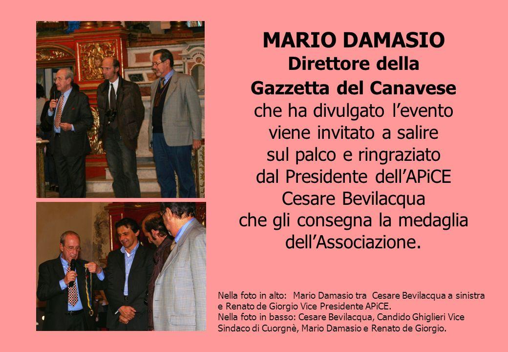 MARIO DAMASIO Direttore della Gazzetta del Canavese che ha divulgato levento viene invitato a salire sul palco e ringraziato dal Presidente dellAPiCE