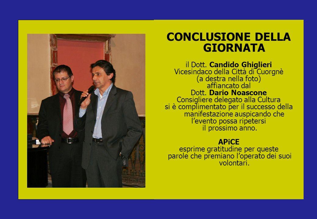CONCLUSIONE DELLA GIORNATA il Dott. Candido Ghiglieri Vicesindaco della Città di Cuorgnè (a destra nella foto) affiancato dal Dott. Dario Noascone Con