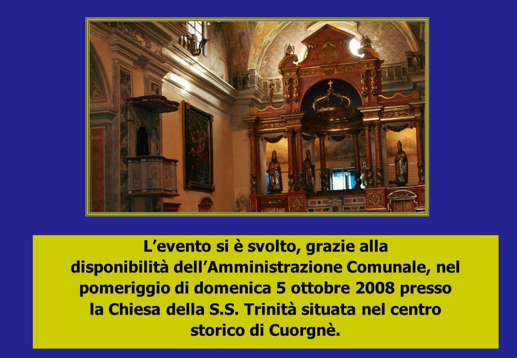 Levento si è svolto, grazie alla disponibilità dellAmministrazione Comunale, nel pomeriggio di domenica 5 ottobre 2008 presso la Chiesa della S.S. Tri