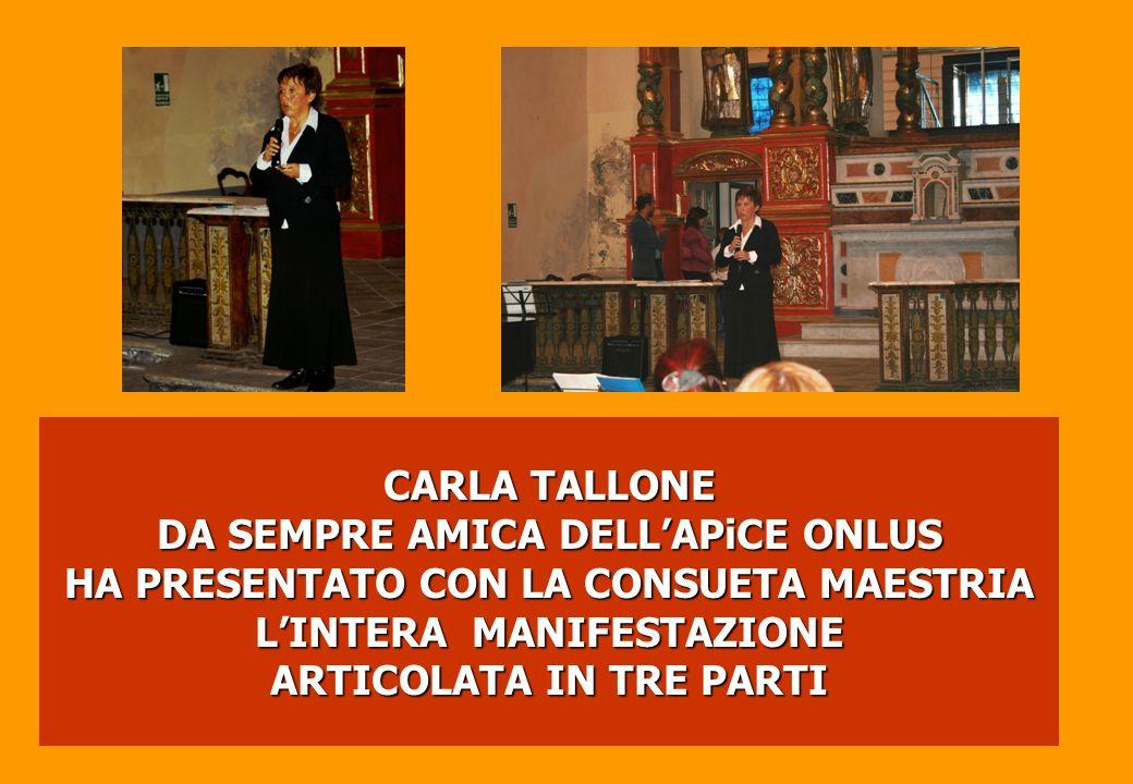 CARLA TALLONE DA SEMPRE AMICA DELLAPiCE ONLUS HA PRESENTATO CON LA CONSUETA MAESTRIA LINTERA MANIFESTAZIONE ARTICOLATA IN TRE PARTI