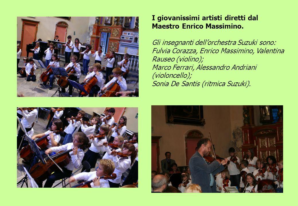 I giovanissimi artisti diretti dal Maestro Enrico Massimino. Gli insegnanti dellorchestra Suzuki sono: Fulvia Corazza, Enrico Massimino, Valentina Rau