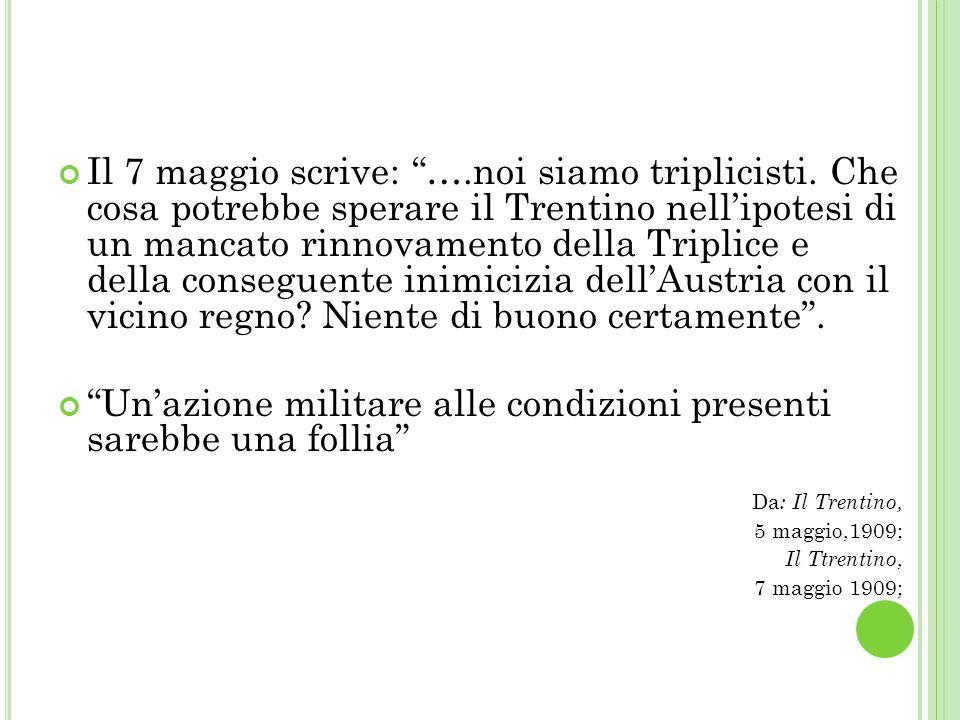 Il 7 maggio scrive: ….noi siamo triplicisti.
