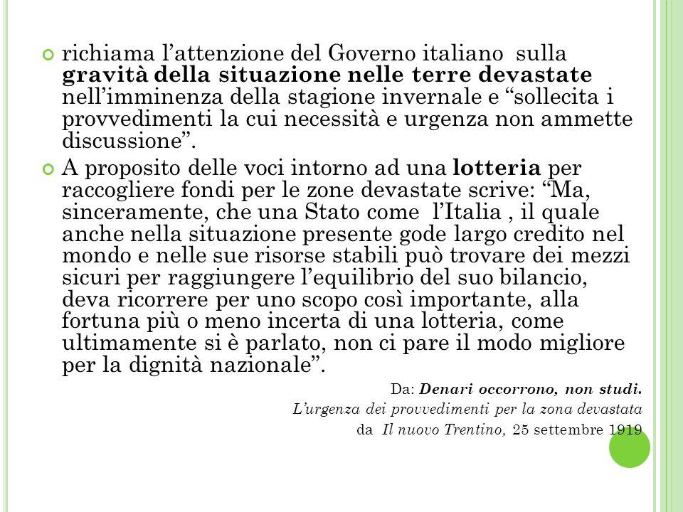 richiama lattenzione del Governo italiano sulla gravità della situazione nelle terre devastate nellimminenza della stagione invernale e sollecita i provvedimenti la cui necessità e urgenza non ammette discussione.