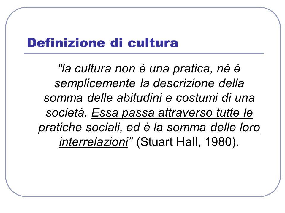 Definizione di cultura la cultura non è una pratica, né è semplicemente la descrizione della somma delle abitudini e costumi di una società. Essa pass