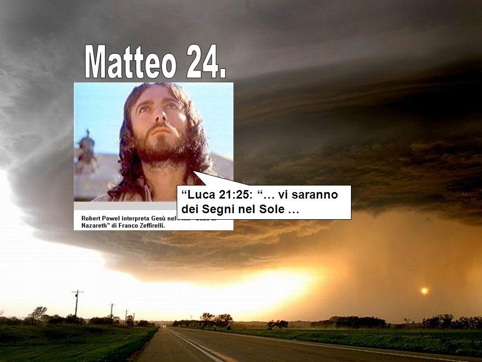 Luca 21:25: … vi saranno dei Segni nel Sole …