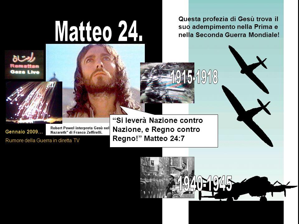 Si leverà Nazione contro Nazione, e Regno contro Regno.