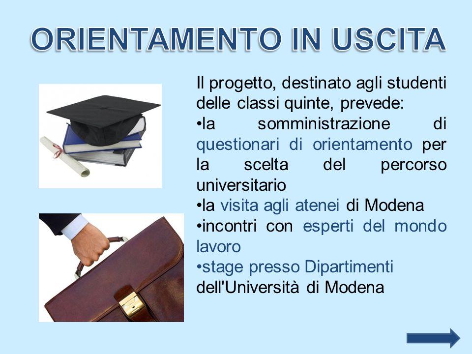 Il progetto, destinato agli studenti delle classi quinte, prevede: la somministrazione di questionari di orientamento per la scelta del percorso unive