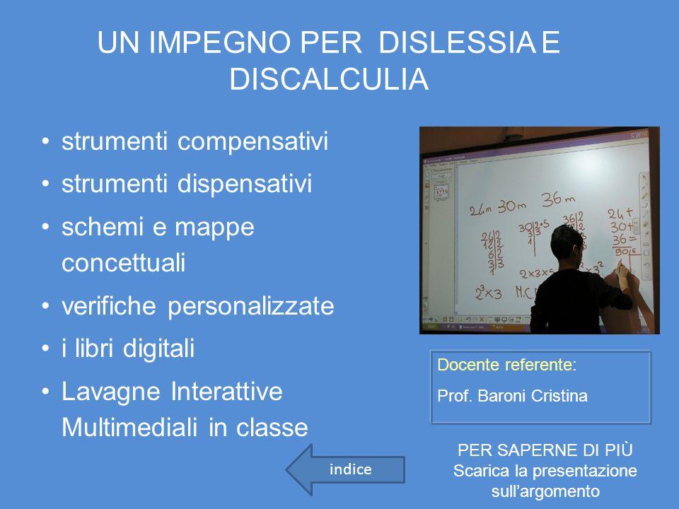 UN IMPEGNO PER DISLESSIA E DISCALCULIA strumenti compensativi strumenti dispensativi schemi e mappe concettuali verifiche personalizzate i libri digit