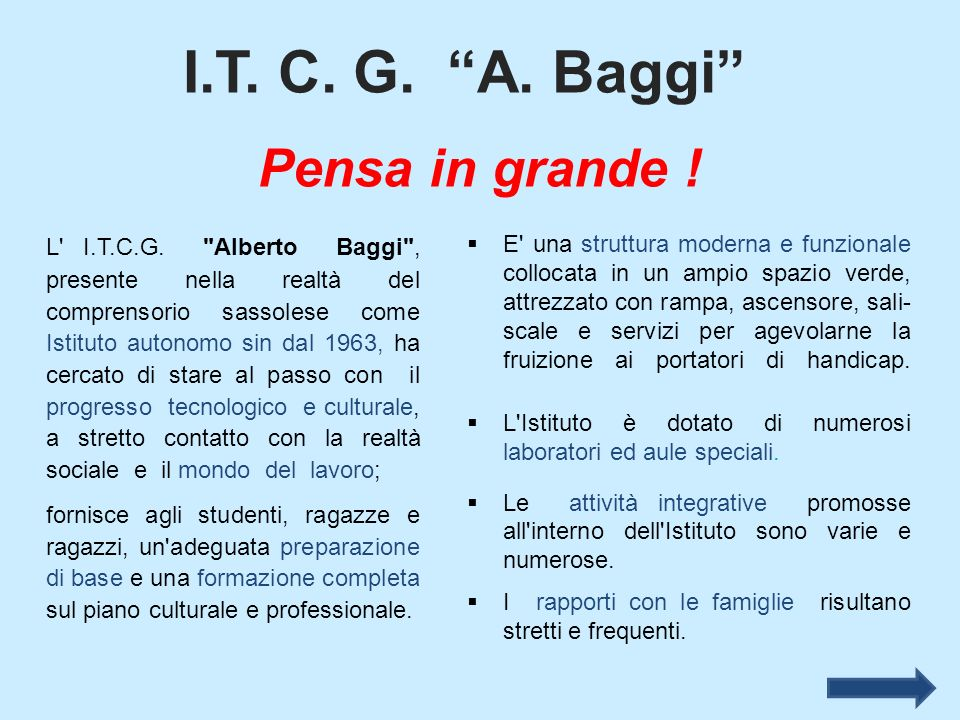 I.T. C. G. A. Baggi Pensa in grande ! L' I.T.C.G.