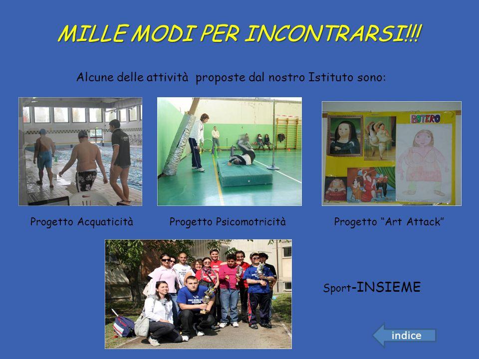 MILLE MODI PER INCONTRARSI!!! Alcune delle attività proposte dal nostro Istituto sono: Progetto AcquaticitàProgetto PsicomotricitàProgetto Art Attack