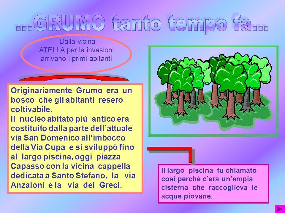 La maggior parte degli abitanti di GRUMO erano coltivatori.