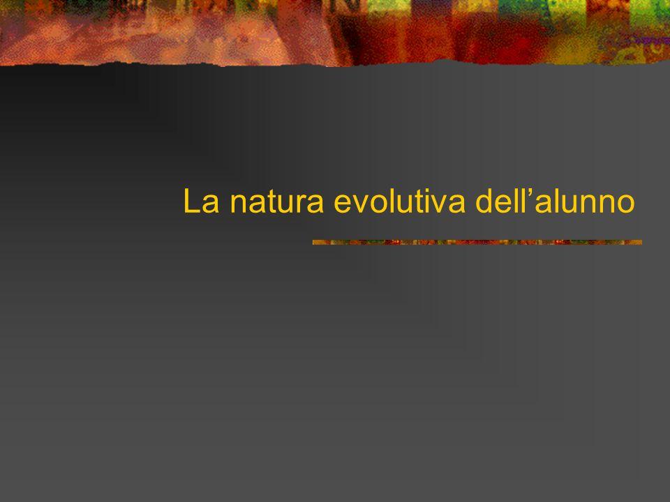 La natura evolutiva dellalunno