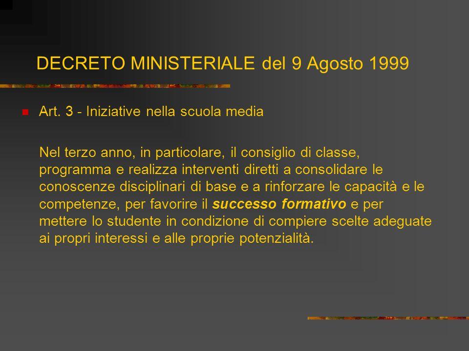 DECRETO MINISTERIALE del 9 Agosto 1999 Art. 3 - Iniziative nella scuola media Nel terzo anno, in particolare, il consiglio di classe, programma e real