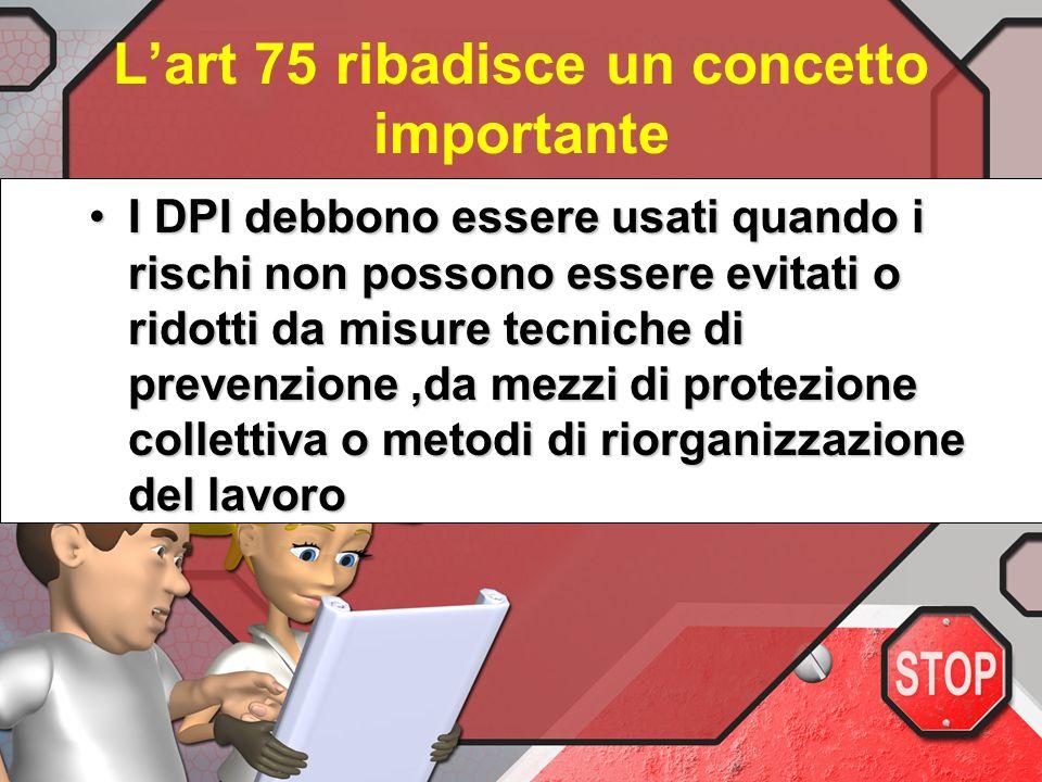 Lart 74 c II precisa che Non costituiscono inoltre DPI Le attrezzature di protezione individuale proprie dei mezzi di trasporto stradali, i materiali