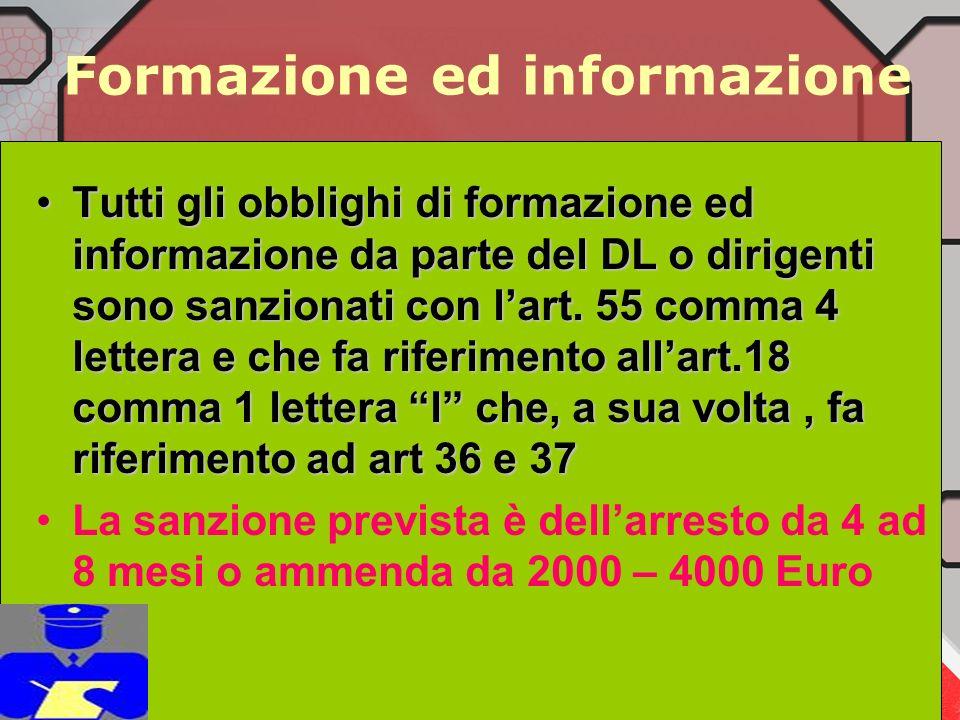 In generale vi è sanzione Mancata fornitura dei DPI idonei (art 18 co d) Arresto 3-6 m o ammenda 2.000-5.000 Euro