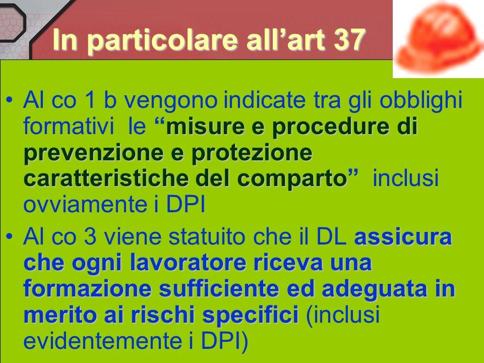 Formazione ed informazione Tutti gli obblighi di formazione ed informazione da parte del DL o dirigenti sono sanzionati con lart. 55 comma 4 lettera e