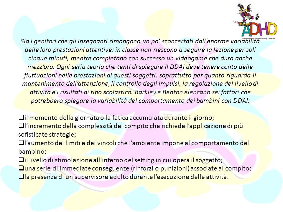 A seconda della situazione, il comportamento del bambino con DDAI appare più o meno problematico: nelle situazioni di gioco libero, in cui cè unampia