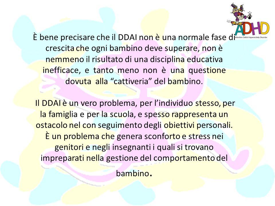 Definizioni Il Disturbo da Deficit di Attenzione/Iperattività (DDAI, nella letteratura italiana), conosciuto anche con lacronimo inglese ADHD (Attenti