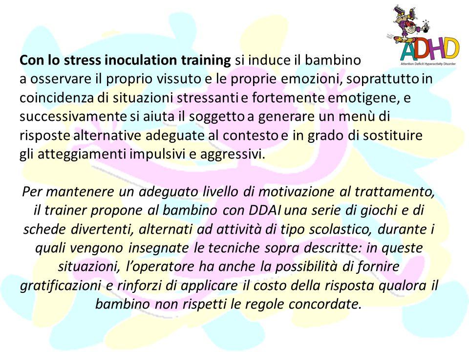 Trattamenti cognitivo-comportamentali Tali trattamenti propongono, oltre alla gestione delle contingenze (rinforzi e conseguenze negative), linsegname