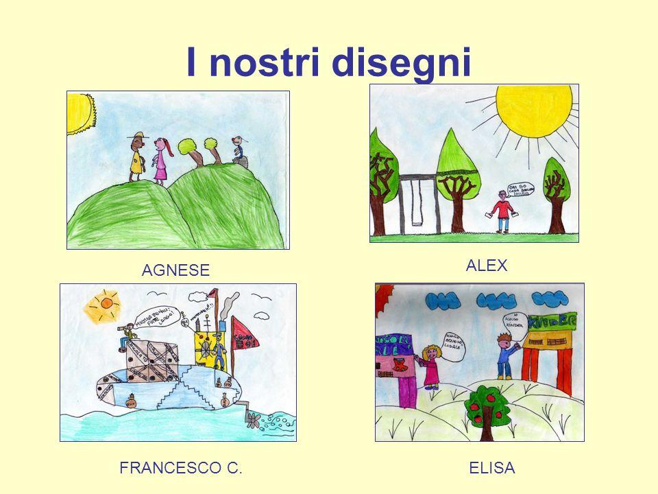 I nostri disegni AGNESE ALEX FRANCESCO C.ELISA