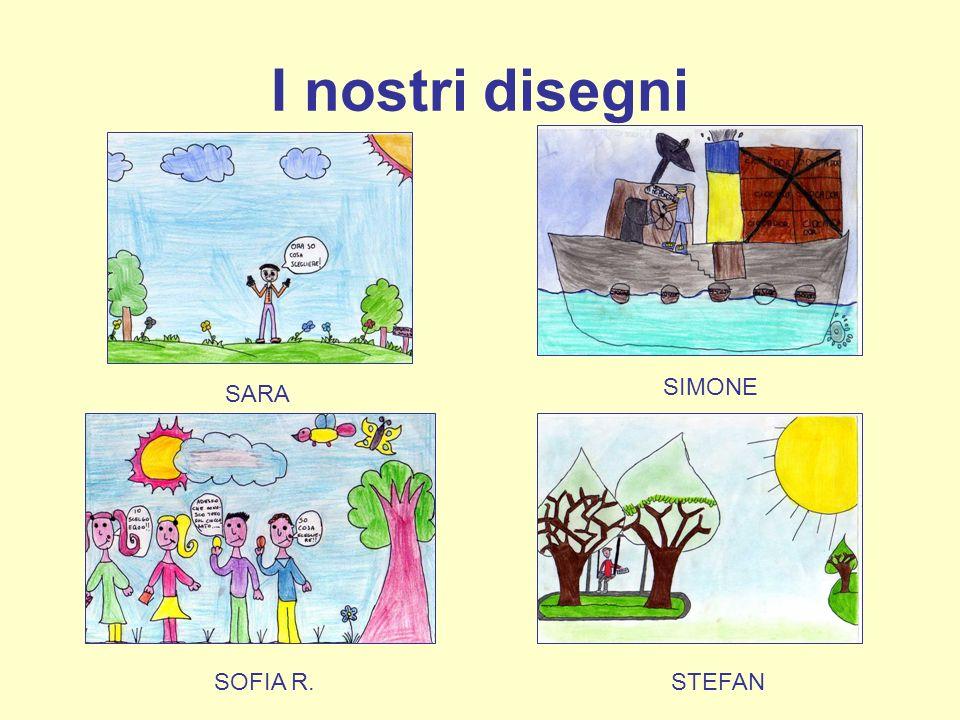 I nostri disegni SARA SIMONE SOFIA R.STEFAN