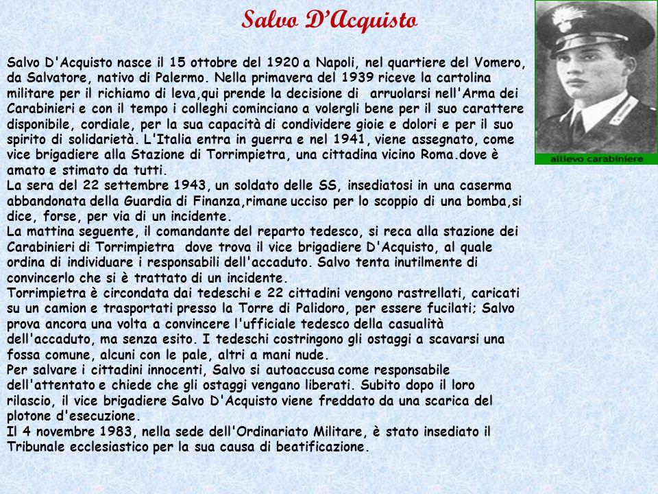 Salvo D'Acquisto nasce il 15 ottobre del 1920 a Napoli, nel quartiere del Vomero, da Salvatore, nativo di Palermo. Nella primavera del 1939 riceve la