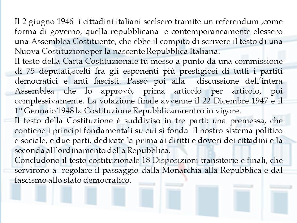 . Il 2 giugno 1946 i cittadini italiani scelsero tramite un referendum,come forma di governo, quella repubblicana e contemporaneamente elessero una As