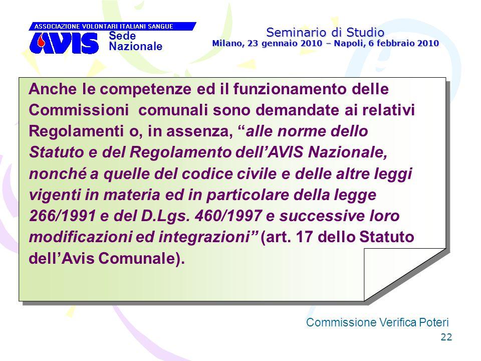 22 Seminario di Studio Milano, 23 gennaio 2010 – Napoli, 6 febbraio 2010 Sede Nazionale Commissione Verifica Poteri [ Anche le competenze ed il funzio