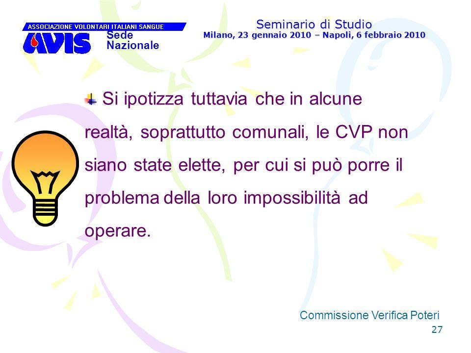 27 Seminario di Studio Milano, 23 gennaio 2010 – Napoli, 6 febbraio 2010 Sede Nazionale Commissione Verifica Poteri [ Si ipotizza tuttavia che in alcu