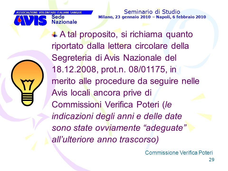 29 Seminario di Studio Milano, 23 gennaio 2010 – Napoli, 6 febbraio 2010 Sede Nazionale Commissione Verifica Poteri [ A tal proposito, si richiama qua