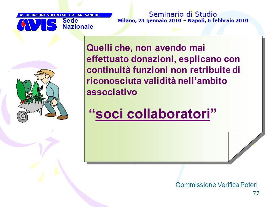 77 Seminario di Studio Milano, 23 gennaio 2010 – Napoli, 6 febbraio 2010 Sede Nazionale Commissione Verifica Poteri [ Quelli che, non avendo mai effet