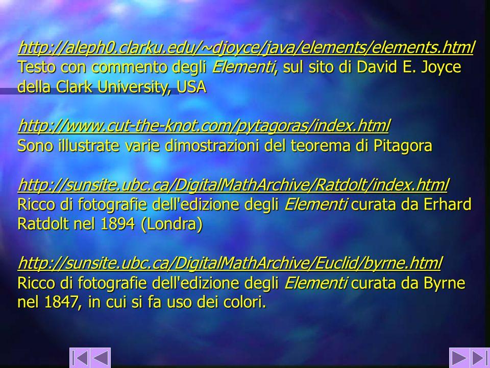 http://aleph0.clarku.edu/~djoyce/java/elements/elements.html Testo con commento degli Elementi, sul sito di David E. Joyce della Clark University, USA