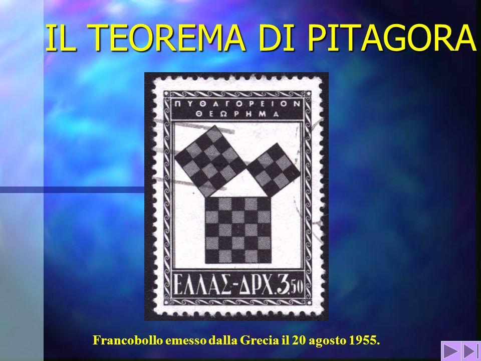 IL TEOREMA DI PITAGORA Francobollo emesso dalla Grecia il 20 agosto 1955.